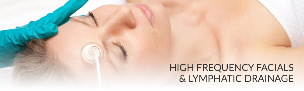 High frequency facials & lymphatic drainage
